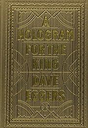A Hologram for the King de Dave Eggers