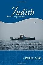 Judith: A Quoddy Tale by John R. Cobb