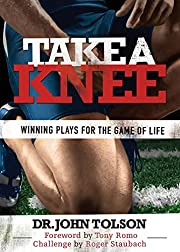 Take A Knee: Winning Plays For The Game of…