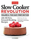 Slow cooker revolution. the easy prep edition / by the editors at America's Test Kitchen ; [photography by Keller + Keller ; additional photography, Stephen Klise, Carl Tremblay]