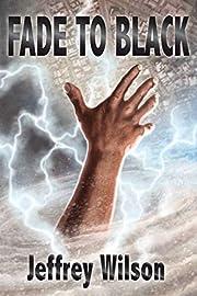 Fade to Black de Jeffrey Wilson