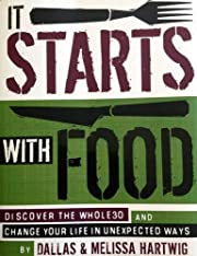 It Starts with Food: Discover the Whole30…