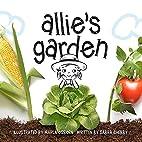 Allie's Garden by Sabra Chebby