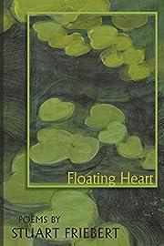 Floating Heart por Stuart Friebert
