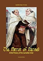 The Mirror of Carmel: A Brief History of the…
