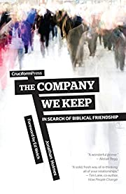 The Company We Keep: In Search of Biblical…