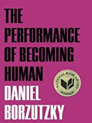 The Performance of Becoming Human by Daniel…