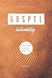 Gospel Identity: Discovering Who You Really…
