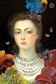 Margaret the First: A Novel de Danielle…