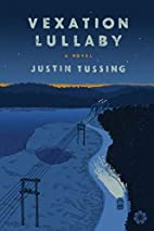 Vexation Lullaby: A Novel by Justin Tussing