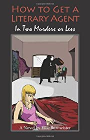 How to get a Literary Agent in Two Murders…