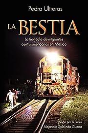 La Bestia, la tragedia de migrantes…
