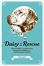 Daisy to the Rescue: True Stories of Daring…