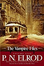 The Vampire Files, Volume Five by P. N.…