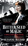 The Bitter Seed of Magic (Spellcrackers)