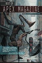 Best of Apex Magazine: Volume 1 by Ursula…