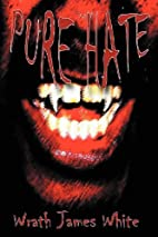 Pure Hate by Wrath James White