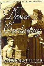Desire Everlasting by Karen Fuller