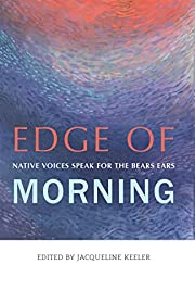 Edge of Morning: Native Voices Speak for the…