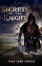 Secrets of the Knight by Nina Jade Singer
