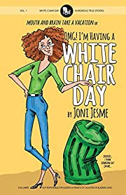 OMG! I'm Having a White Chair Day: or…