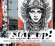 Stay Up!: Los Angeles Street Art av G. James…
