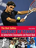 The Bud Collins history of tennis : an authoritative encyclopedia and record book / [Bud Collins, editor]