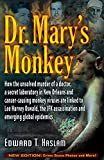 Image for Dr. Mary's Monkey: How the Unsolved Murder of a Doctor, a Secret Laboratory in New Orleans and Cancer-Causing Monkey Viruses Are Linked to Lee Harvey ... Assassination and Emerging Global Epidemics