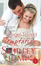 The Angel Tasted Temptation by Shirley Jump