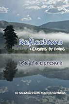 Reflections, Learning by Doing by Betty Jane…