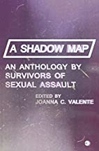 A Shadow Map: An Anthology by Survivors of…
