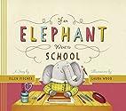 If an Elephant Went to School by Ellen…