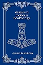 Essays in Modern Heathenry by Galina…