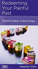 Redeeming Your Painful Past: Present Grace,…