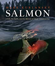Salmon : a fish, the earth, and the history…