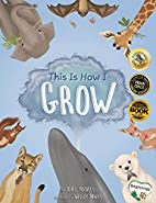 This Is How I Grow by Dia L. Michels