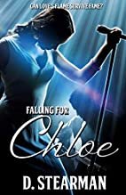 Falling for Chloe by D. Stearman
