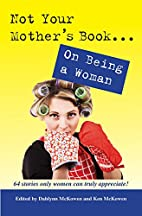 Not Your Mother's Book . . . On Being a…