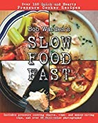 Slow Food Fast: Over 120 Quick and Hearty…
