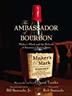 The Ambassador of Bourbon: Maker's Mark…