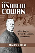 Colonel Andrew Cowan: Union Soldier,…