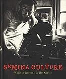 Semina culture : Wallace Berman & his circle / Michael Duncan and Kristine McKenna