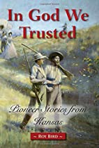 In God We Trusted: Pioneer Stories from…