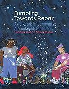 Fumbling towards repair. A Workbook for…