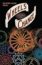 Wheels of Change by Darlene Beck Jacobson