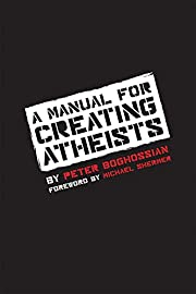 A Manual for Creating Atheists av Peter…