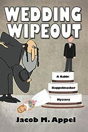 Wedding Wipeout: A Rabbi Kappelmacher…