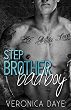 Stepbrother Bad Boy by Veronica Daye