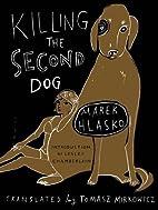 Killing the Second Dog by Marek Hlasko