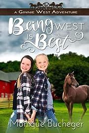 Being West is Best: A Ginnie West Adventure…